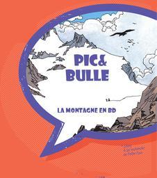 Pic & Bulle : La montagne dans la BD   Musée de l'ancien évêché (Grenoble)