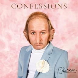 Confessions   Katerine, Philippe. Interprète