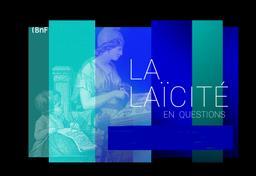 La laïcité en questions | Bibliothèque nationale de France. Concepteur