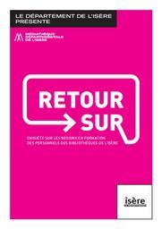 Retour sur : enquête sur les besoins en formation des personnels des bibliothèques de l'Isère   Médiathèque départementale de l'Isère. Auteur