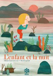 L'enfant et la nuit | Ivanovitch-Lair, Albéna (1963-....). Auteur