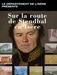 Sur la route de Stendhal en Isère | Médiathèque départementale de l'Isère