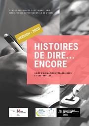 Histoires de dire... encore : guide d'animations pédagogiques et culturelles   Médiathèque départementale de l'Isère. Auteur