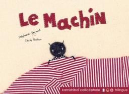 Le machin : Kamishibai | Servant, Stéphane (1975-....)